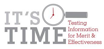 It's Time - Testing Information for Merit and Effectiveness
