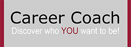 Career Coach - Discover who YOU  want to be!