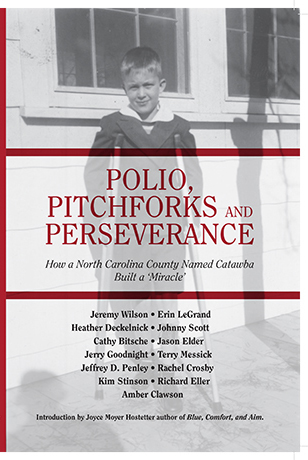 Polio, Pitchforks and Perseverance Book: How a North Carolina County Named Catawba Built a Miracle
