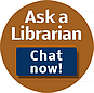 Ask a Librarian - Chat Now! Link